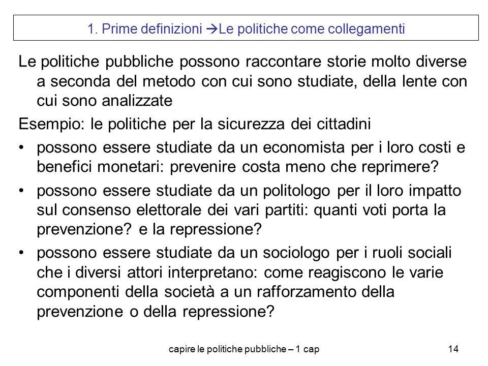 1. Prime definizioni Le politiche come collegamenti