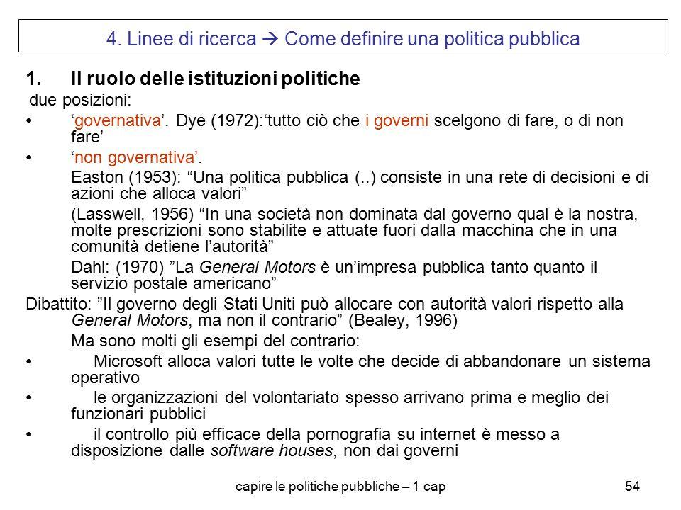 4. Linee di ricerca  Come definire una politica pubblica