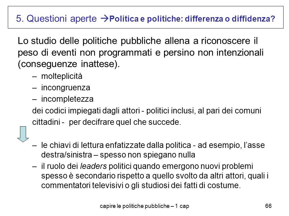 5. Questioni aperte Politica e politiche: differenza o diffidenza