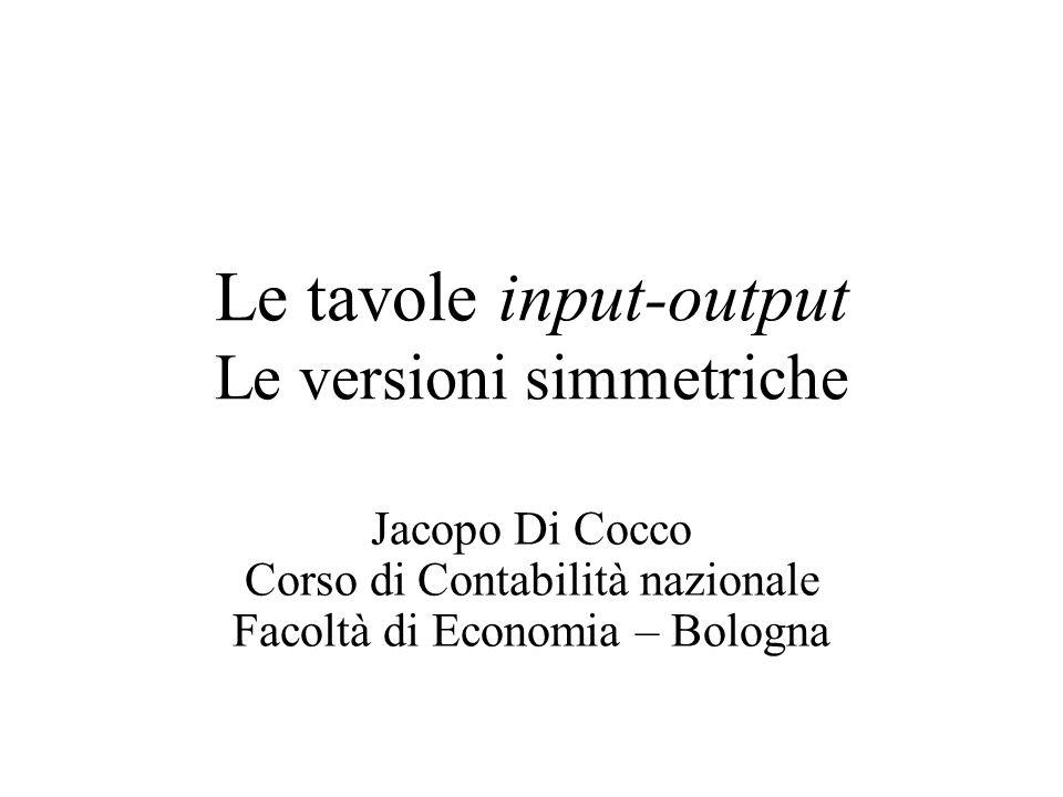 Le tavole input-output Le versioni simmetriche