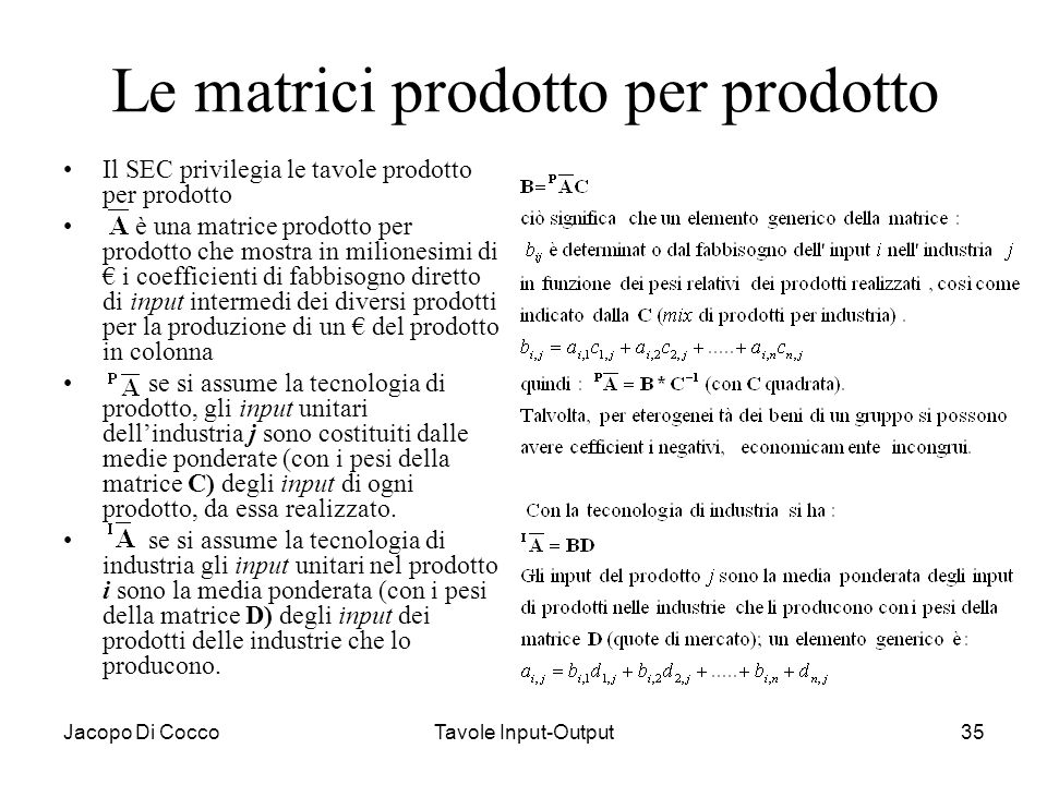Le matrici prodotto per prodotto