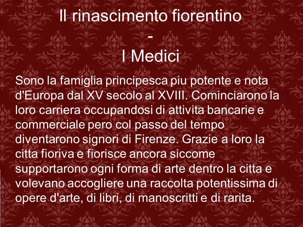 Il rinascimento fiorentino - I Medici