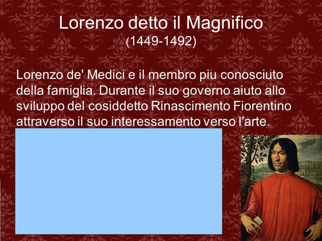 Lorenzo detto il Magnifico (1449-1492)