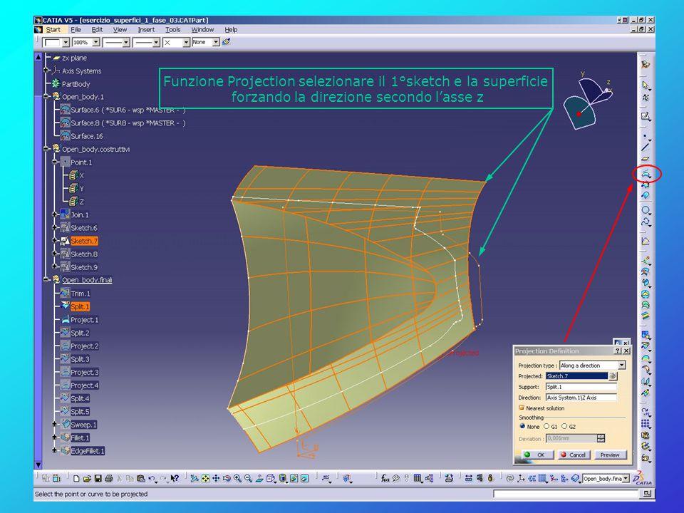 Funzione Projection selezionare il 1°sketch e la superficie