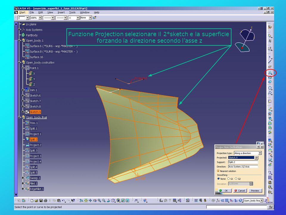 Funzione Projection selezionare il 2°sketch e la superficie