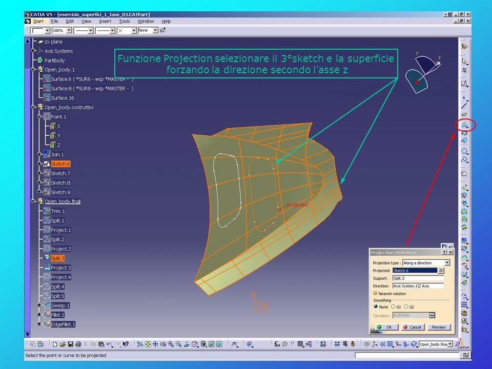 Funzione Projection selezionare il 3°sketch e la superficie