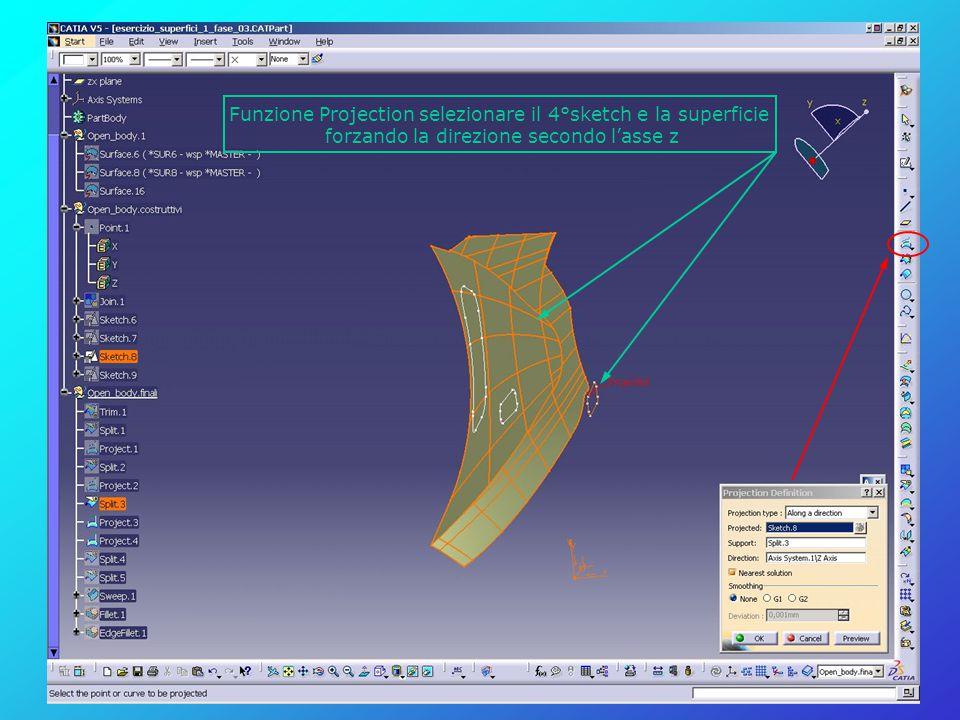 Funzione Projection selezionare il 4°sketch e la superficie