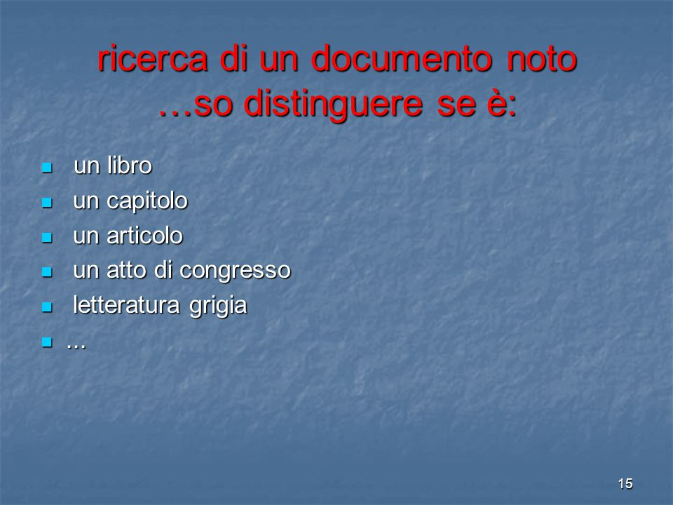 ricerca di un documento noto …so distinguere se è: