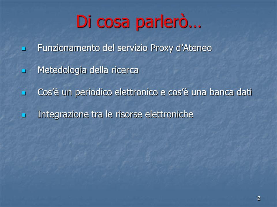 Di cosa parlerò… Funzionamento del servizio Proxy d'Ateneo