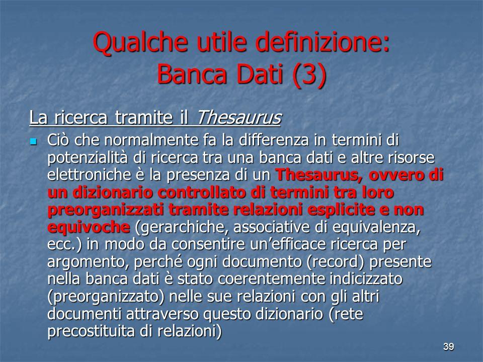 Qualche utile definizione: Banca Dati (3)