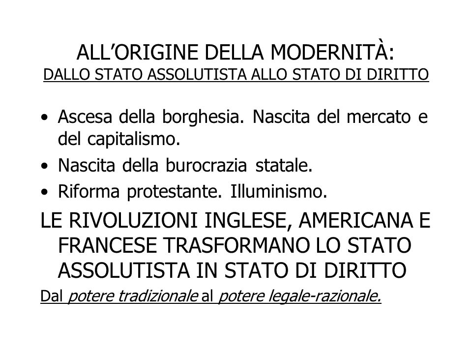 ALL'ORIGINE DELLA MODERNITÀ: DALLO STATO ASSOLUTISTA ALLO STATO DI DIRITTO