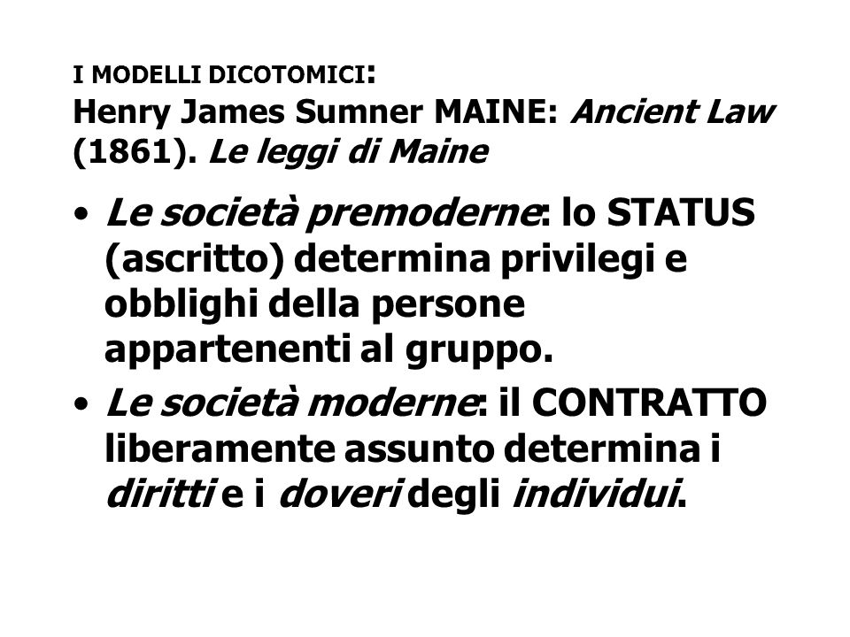 I MODELLI DICOTOMICI: Henry James Sumner MAINE: Ancient Law (1861)
