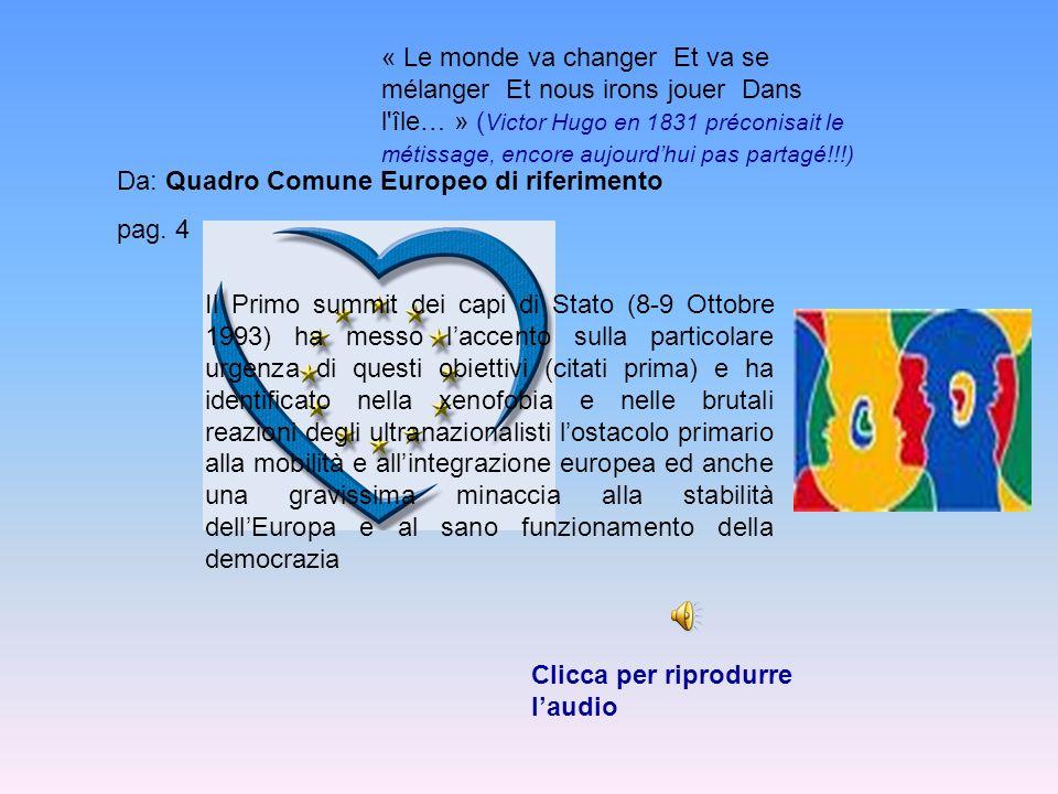 « Le monde va changer Et va se mélanger Et nous irons jouer Dans l île… » (Victor Hugo en 1831 préconisait le métissage, encore aujourd'hui pas partagé!!!)