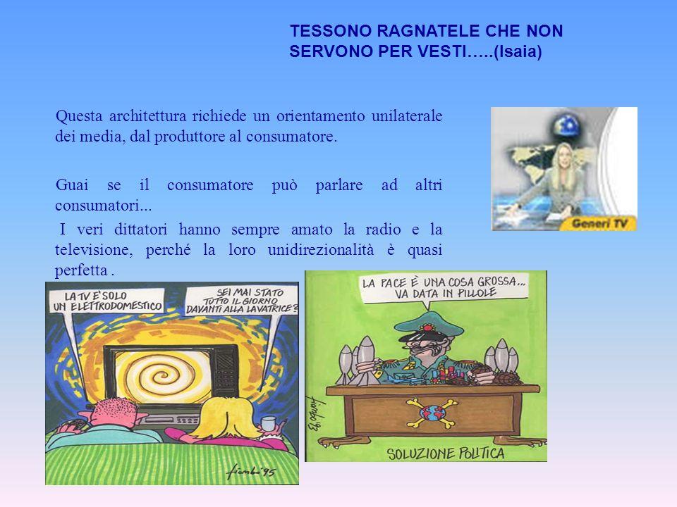 TESSONO RAGNATELE CHE NON SERVONO PER VESTI…..(Isaia)