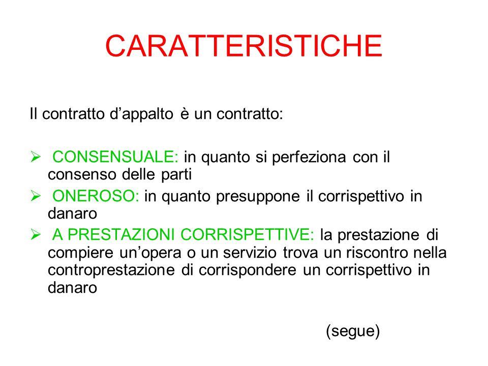CARATTERISTICHE Il contratto d'appalto è un contratto: