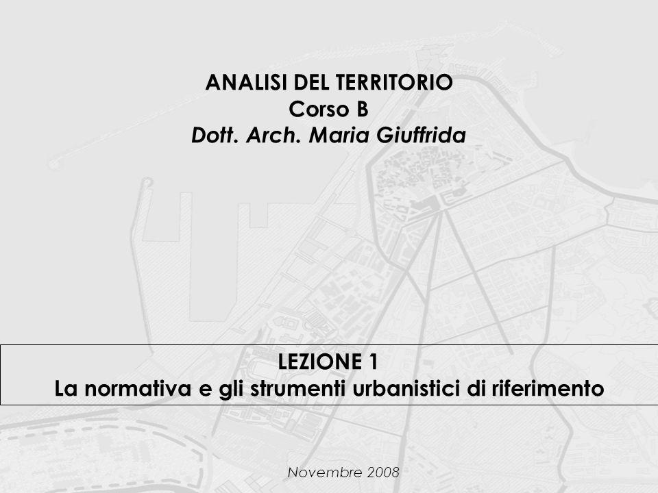 ANALISI DEL TERRITORIO Corso B Dott. Arch. Maria Giuffrida