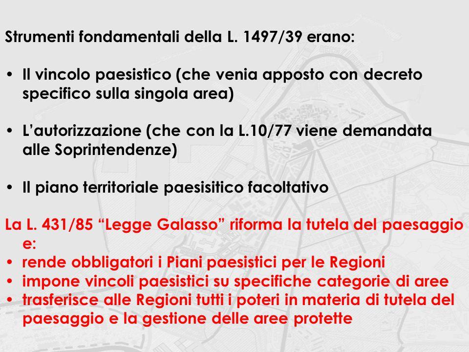 Strumenti fondamentali della L. 1497/39 erano: