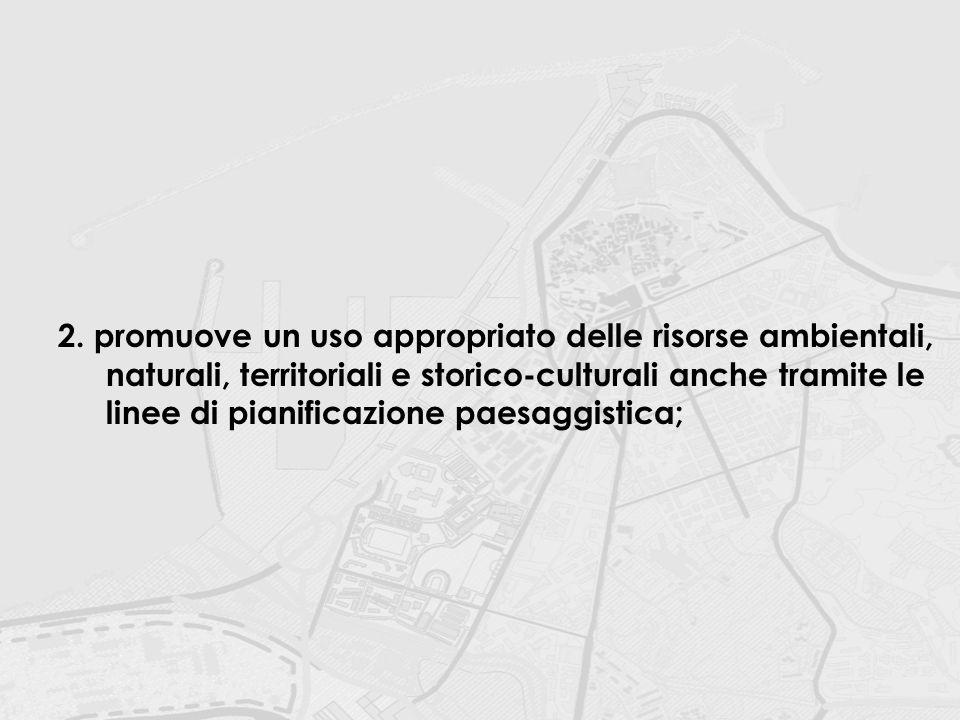 2. promuove un uso appropriato delle risorse ambientali,