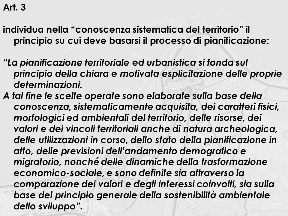 Art. 3 individua nella conoscenza sistematica del territorio il principio su cui deve basarsi il processo di pianificazione: