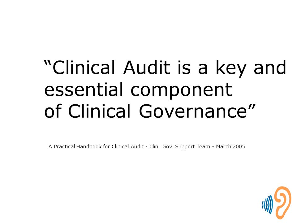 Clinical Audit is a key and essential component
