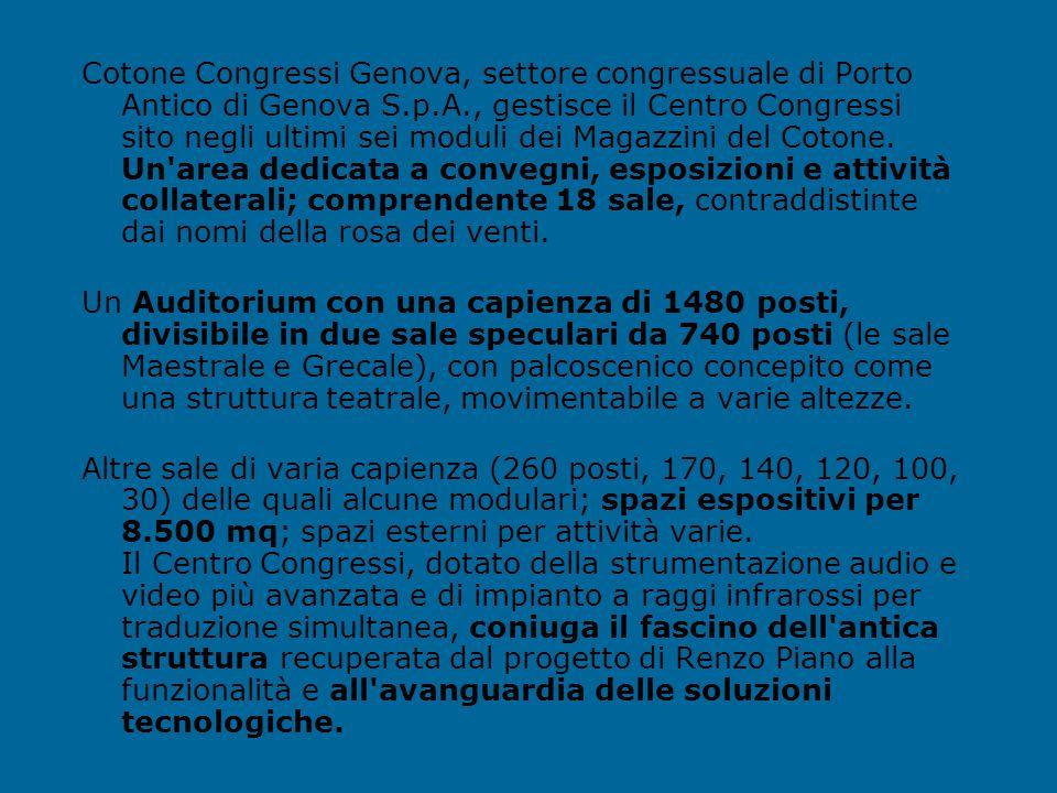 Cotone Congressi Genova, settore congressuale di Porto Antico di Genova S.p.A., gestisce il Centro Congressi sito negli ultimi sei moduli dei Magazzini del Cotone. Un area dedicata a convegni, esposizioni e attività collaterali; comprendente 18 sale, contraddistinte dai nomi della rosa dei venti.