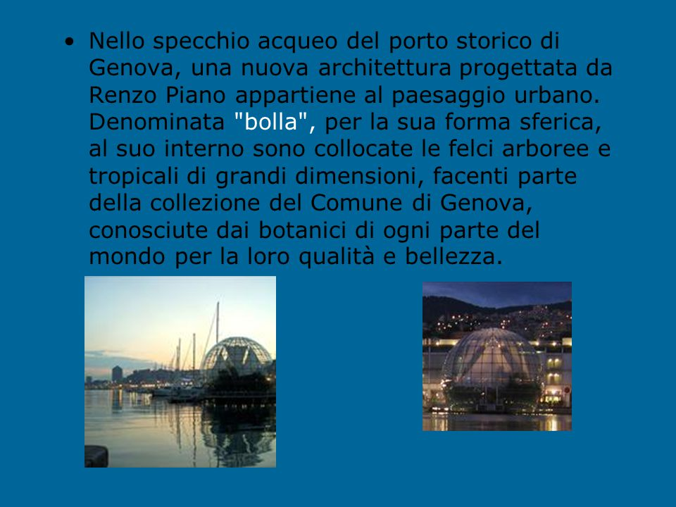 Nello specchio acqueo del porto storico di Genova, una nuova architettura progettata da Renzo Piano appartiene al paesaggio urbano.