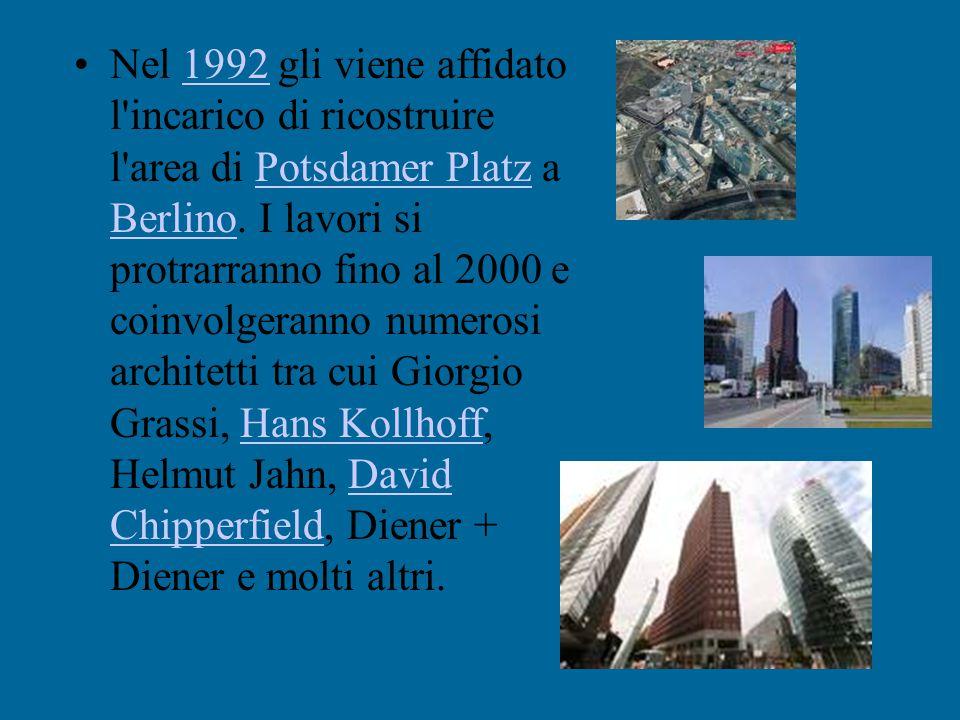 Nel 1992 gli viene affidato l incarico di ricostruire l area di Potsdamer Platz a Berlino.