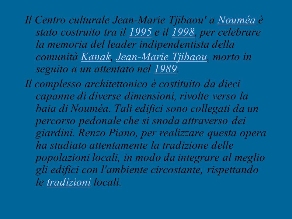 Il Centro culturale Jean-Marie Tjibaou a Nouméa è stato costruito tra il 1995 e il 1998, per celebrare la memoria del leader indipendentista della comunità Kanak, Jean-Marie Tjibaou, morto in seguito a un attentato nel 1989.