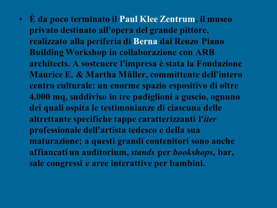 È da poco terminato il Paul Klee Zentrum, il museo privato destinato all opera del grande pittore, realizzato alla periferia di Berna dal Renzo Piano Building Workshop in collaborazione con ARB architects.