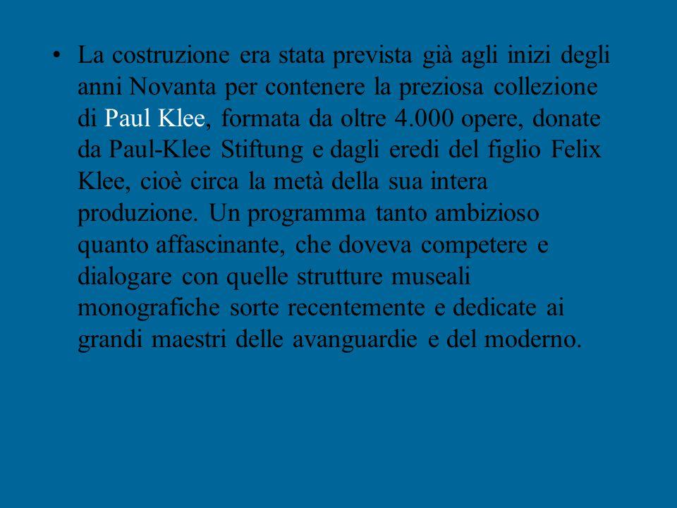La costruzione era stata prevista già agli inizi degli anni Novanta per contenere la preziosa collezione di Paul Klee, formata da oltre 4.000 opere, donate da Paul-Klee Stiftung e dagli eredi del figlio Felix Klee, cioè circa la metà della sua intera produzione.