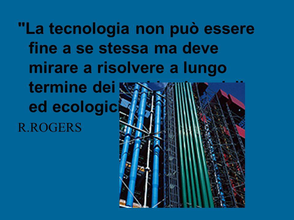 La tecnologia non può essere fine a se stessa ma deve mirare a risolvere a lungo termine dei problemi sociali ed ecologici .