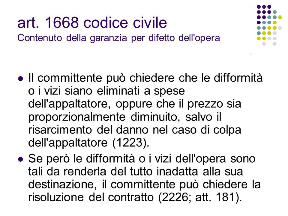 art. 1668 codice civile Contenuto della garanzia per difetto dell opera