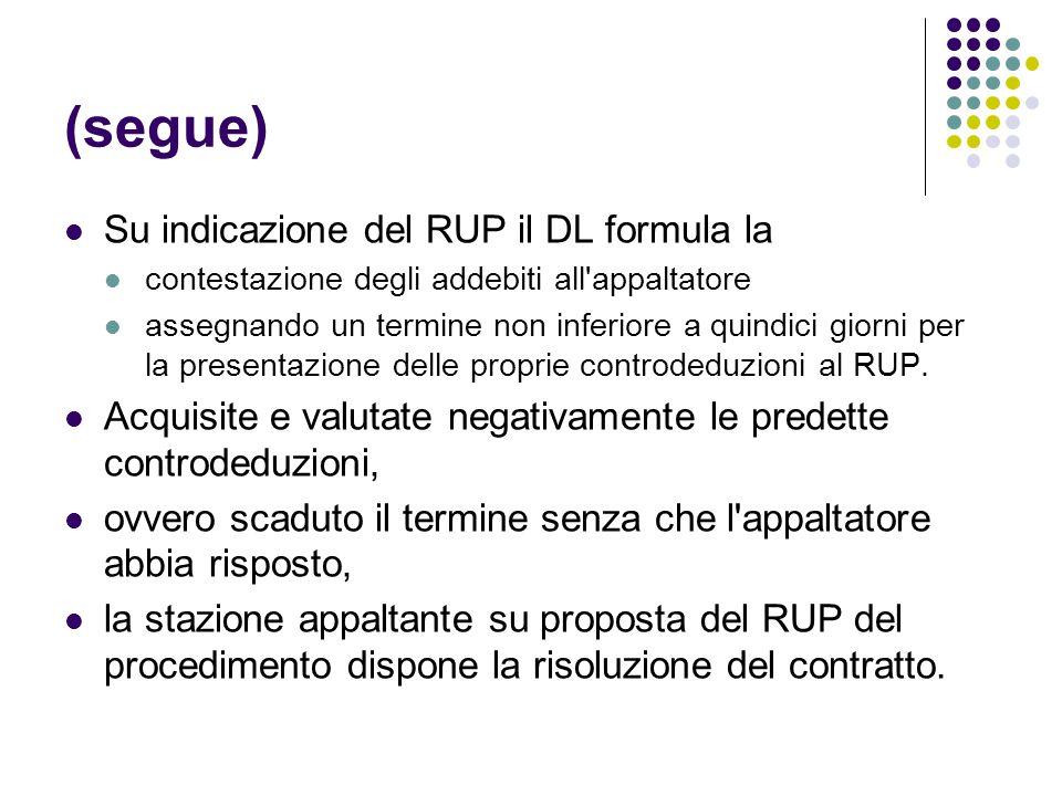 (segue) Su indicazione del RUP il DL formula la