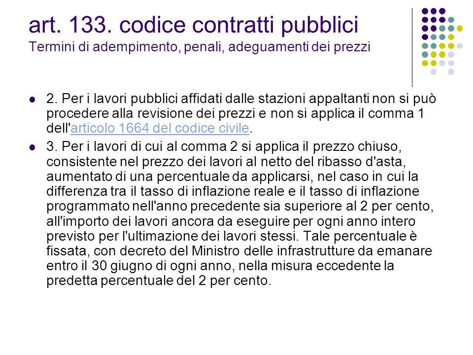 art. 133. codice contratti pubblici Termini di adempimento, penali, adeguamenti dei prezzi