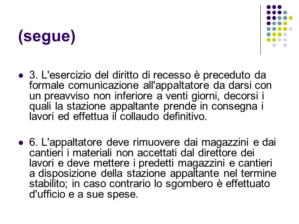 La conclusione anticipata del contratto di appalto di - Diritto di recesso poltrone e sofa ...