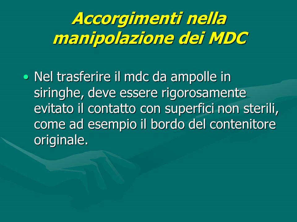 Accorgimenti nella manipolazione dei MDC