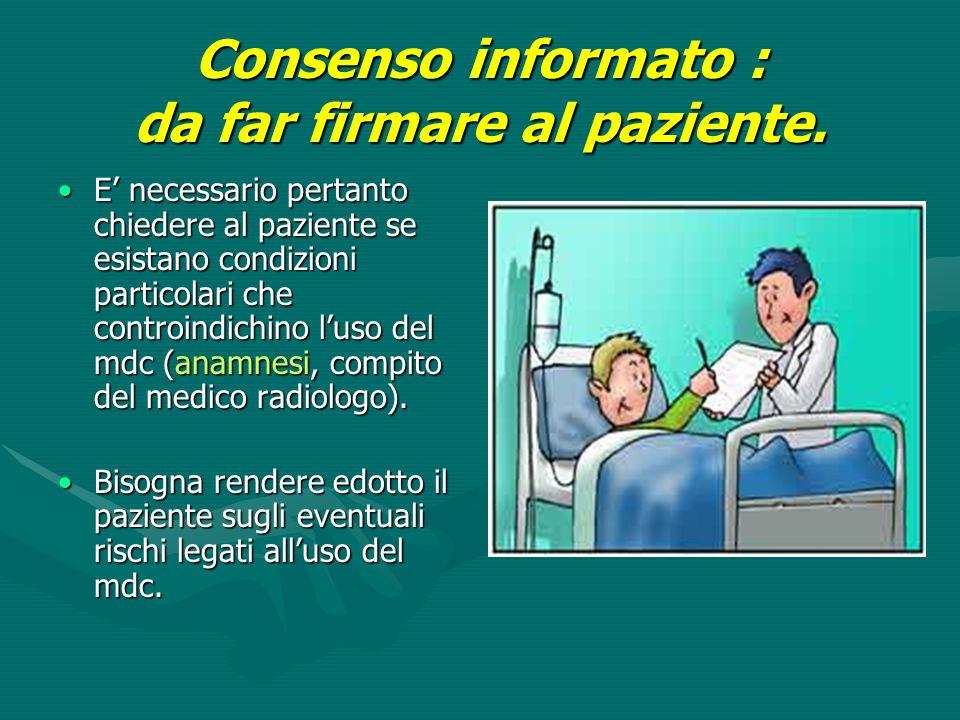 Consenso informato : da far firmare al paziente.