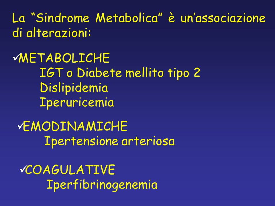 La Sindrome Metabolica è un'associazione di alterazioni:
