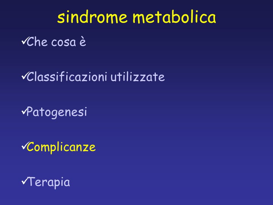 sindrome metabolica Che cosa è Classificazioni utilizzate Patogenesi