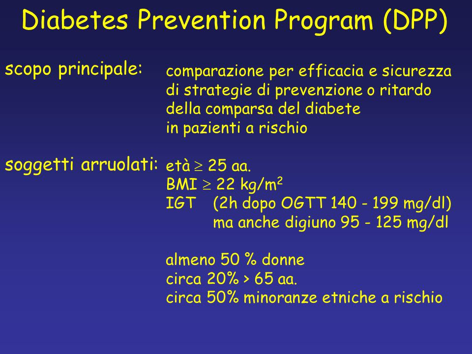 Diabetes Prevention Program (DPP) scopo principale: