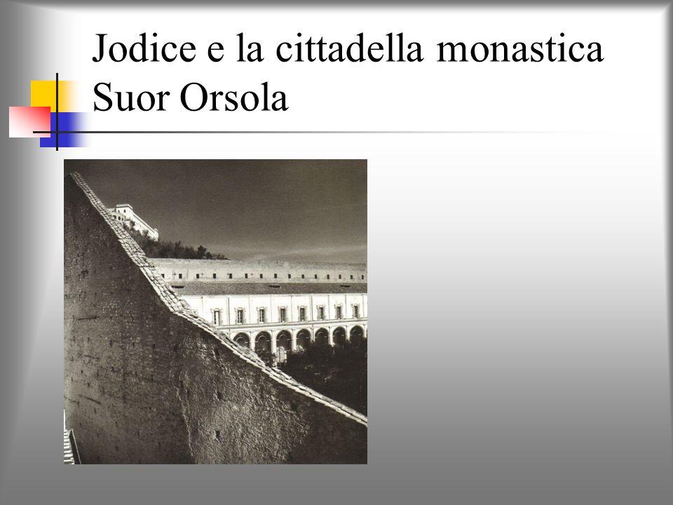Jodice e la cittadella monastica Suor Orsola