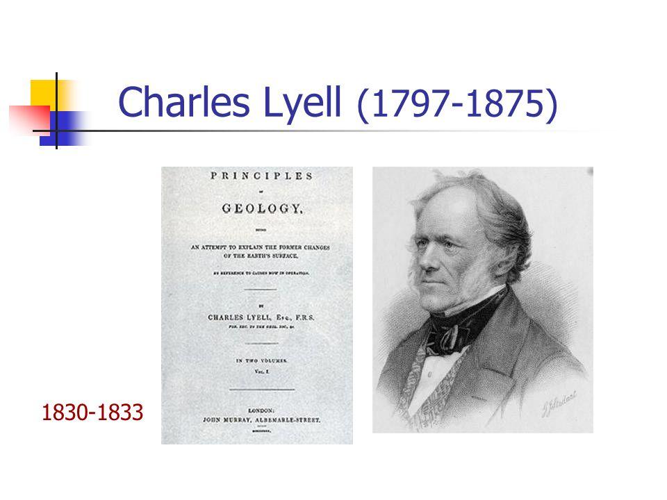 Charles Lyell (1797-1875) 1830-1833