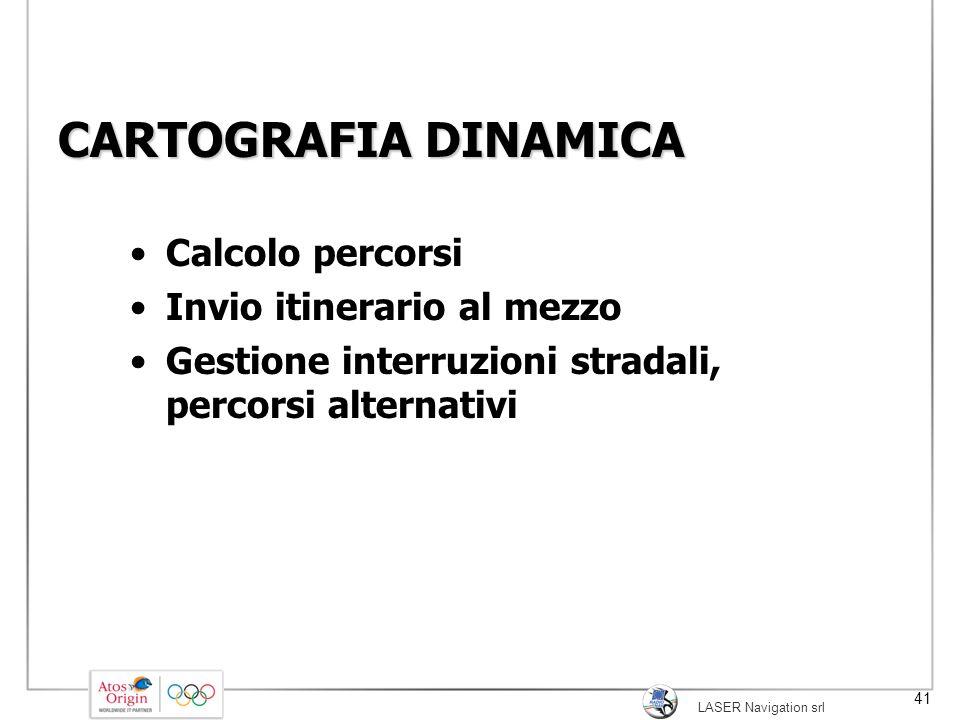 CARTOGRAFIA DINAMICA Calcolo percorsi Invio itinerario al mezzo