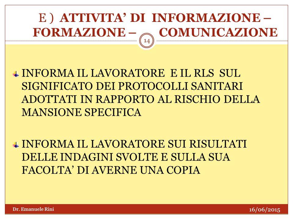 E ) ATTIVITA' DI INFORMAZIONE – FORMAZIONE – COMUNICAZIONE