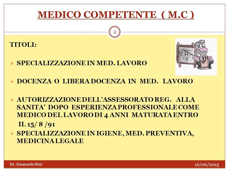 MEDICO COMPETENTE ( M.C )