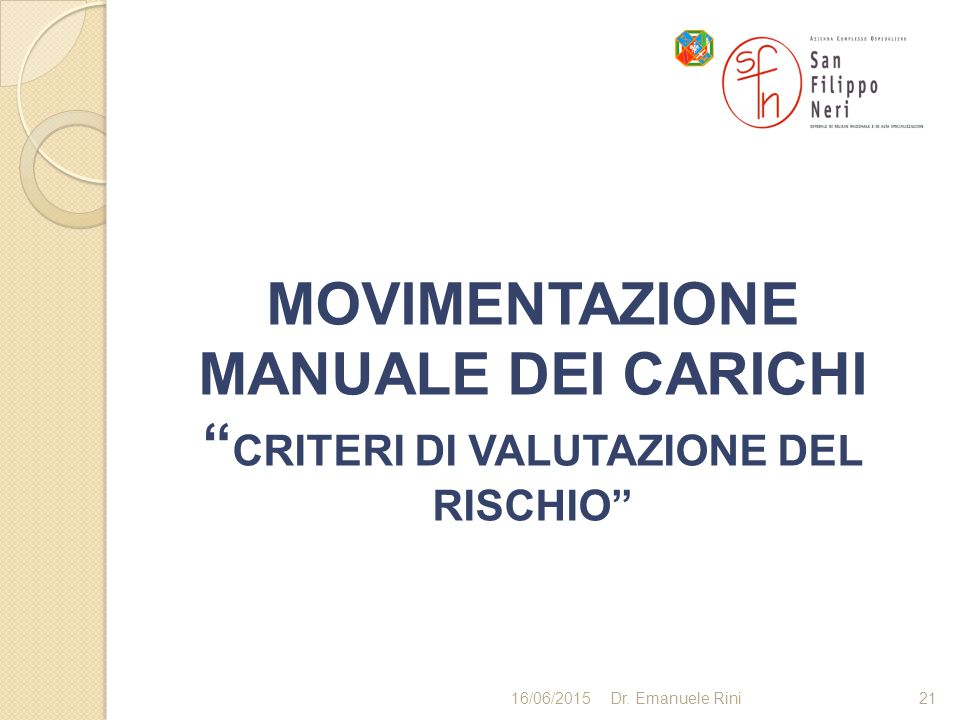 MOVIMENTAZIONE MANUALE DEI CARICHI CRITERI DI VALUTAZIONE DEL RISCHIO