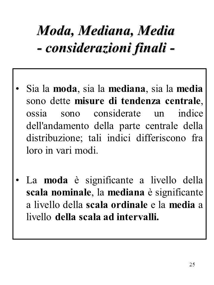 Moda, Mediana, Media - considerazioni finali -