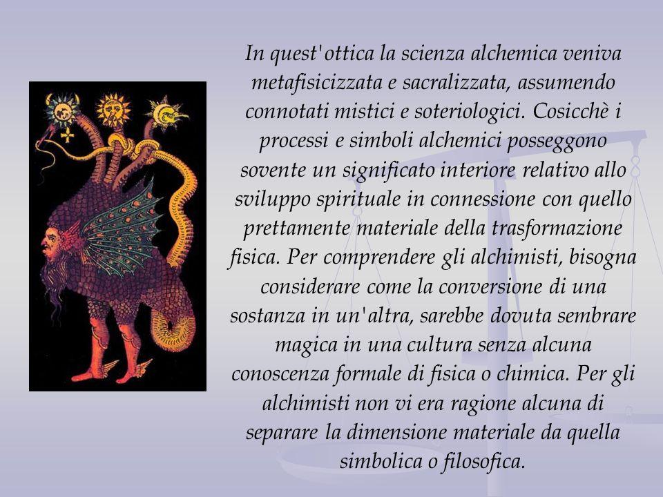 In quest ottica la scienza alchemica veniva metafisicizzata e sacralizzata, assumendo connotati mistici e soteriologici.