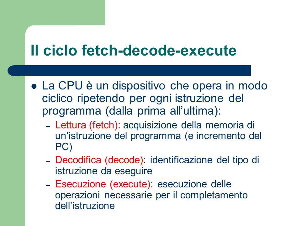 Il ciclo fetch-decode-execute