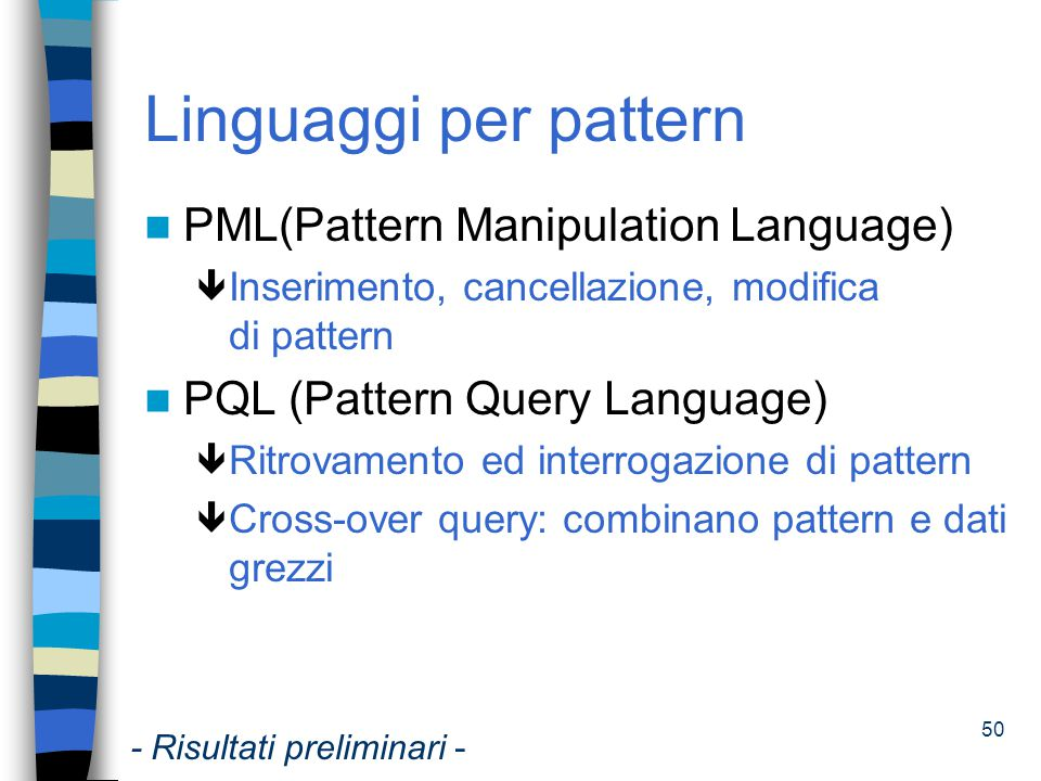 Linguaggi per pattern PML(Pattern Manipulation Language)